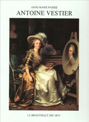 Antoine Vestier 1740-1824 par Anne-marie Passez