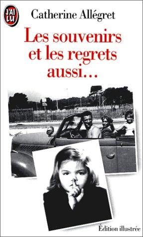 Les souvenirs et les regrets aussi... par Catherine Allegret