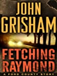 Fetching Raymond: A Story from the Fo...