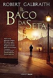 Il baco da seta: Le indagini di Cormoran Strike (Italian Edition)
