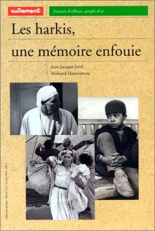 Les harkis, une mémoire enfouie par Mohand Hamoumou, Jean-Jacques Jordi