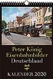 EISENBAHN KALENDER 2020: Peter König Eisenbahnbilder Deutschland - Peter (Maler) Koenig
