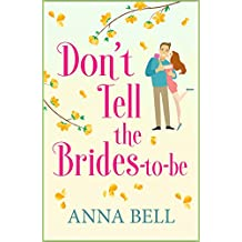 Don't Tell the Brides-to-Be: a fabulously fun wedding comedy! (Don't Tell the Groom Book 3) (English Edition)