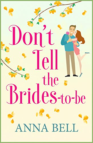 Don't Tell the Brides-to-Be: A hilarious wedding comedy (Don't Tell the Groom Book 3)