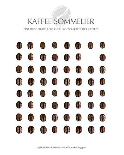 Kaffee-Sommelier: Eine Reise durch die Kulturgeschichte des Kaffees par Fabio Petroni