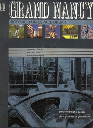Le Grand Nancy: Histoire dun espace urbain (Beaux livres) par Michel Parisse