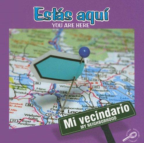 Estas Aqui/You Are Here (My Neighborhood Discovery Library (Bilingual Edition)) por Jennifer Blizin Gillis