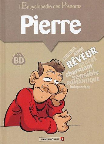 L Encyclopédie des prénoms, tome 1 : Pierre