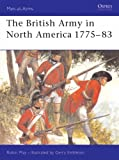 The British Army in North America 1775-83 (Men-at-Arms)