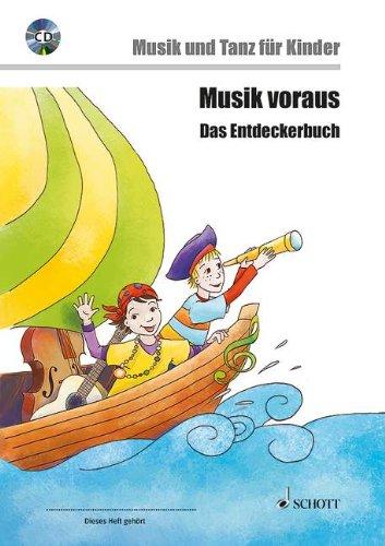 Musik voraus - Das Entdeckerbuch: Musik und Tanz für Kinder von 6 bis 8 Jahren. Ausgabe mit CD. (Musik und Tanz für Kinder - Grundausbildung)