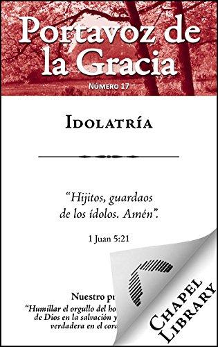 Idolatría (Portavoz de la Gracia nº 17)