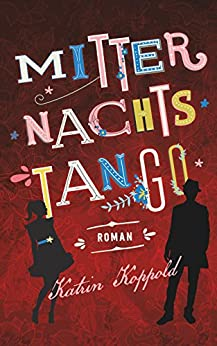 Mitternachtstango: Dir gehört mein Herz (German Edition) by [Koppold, Katrin, Herzog, Katharina ]