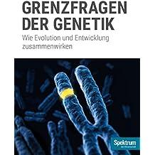 Grenzfragen der Genetik: Wie Evolution und Entwicklung zusammen wirken (Spektrum Spezial - Biologie, Medizin, Hirnforschung)