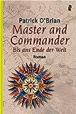 Master and Commander: Bis ans Ende der Welt (Ein Jack-Aubrey-Roman, Band 10)