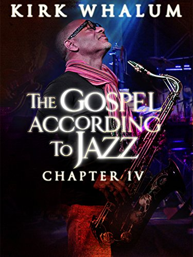 Kirk Whalum: The Gospel According to Jazz, Chapter IV