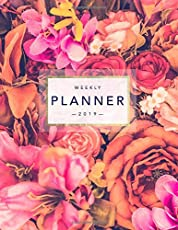 Weekly Planner 2019: Floral Planner 8.5 X 11 in 2019 Organizer with Bonus Dotted Grid Pages, Inspirational Quotes + To-Do Lists Beautiful Pink Flowers: Volume 1 (2019 Diary)