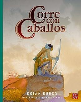 Corre con caballos (A la Orilla del Viento nº 168) eBook: Brian ...