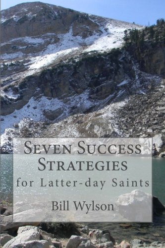 Seven Success Strategies: for Latter-day Saints