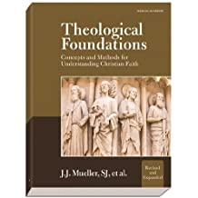 Theological Foundations: Concepts and Methods for Understanding Christian Faith