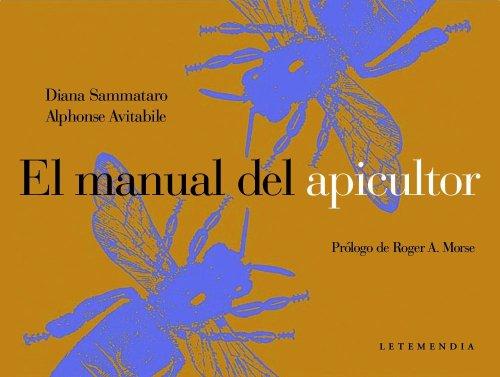 El Manual del Apicultor por Alphonse Avitabile, Diana Sammataro