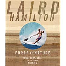 Force of Nature: Mind, Body, Soul and, of Course, Surfing-