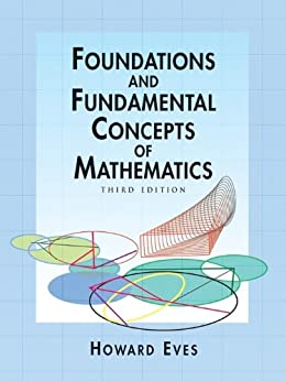 Foundations and Fundamental Concepts of Mathematics (Dover Books on Mathematics) by [Eves, Howard]