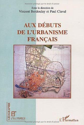 Aux débuts de l'urbanisme français par Vincent Berdoulay