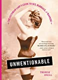 Image de Unmentionable: The Victorian Lady's Guide to Sex, Marriage, and Manners (English Edit