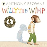 Willy the Wimp (Willy the Chimp) by Anthony Browne (2014-09-04)