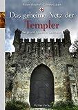 Das geheime Netz der Templer: Wege und Spuren in Österreich - Robert Bouchal