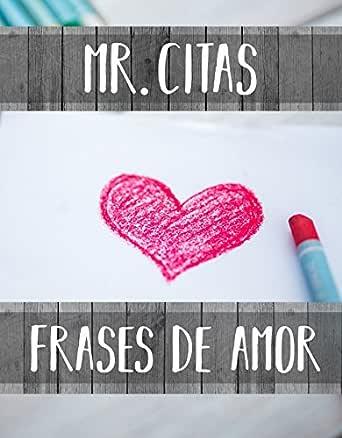 100 Frases De Amor Spanish Edition Ebook Mr Citas
