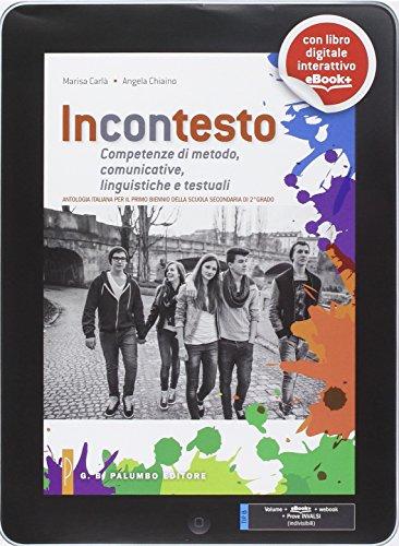 Incontesto. Antologia-Competenze di metodo, comunicative, linguistiche e testuali. Per le Scuole superiori. Con e-book. Con espansione online