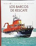 Los barcos de rescate / Rescue Boats
