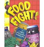 Food Fight! by Carol Diggory Shields (2002-04-02)