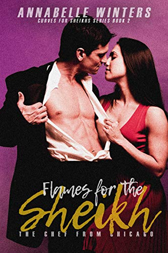 Flames for the Sheikh: A Royal Billionaire Romance Novel (Curves for Sheikhs Series Book 2) (English Edition) (Jessica Brooke-serie)