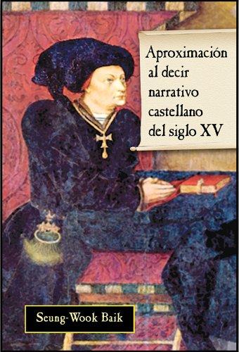 Aproximacion al decir narrativo castellano del siglo XV por Seungwook Baik