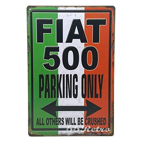 66retro Fiat 500PARKING ONLY, Vintage Retro Metall blechschild, Wand Deko Schild, 20cm x 30cm (Vintage öl-zeichen)