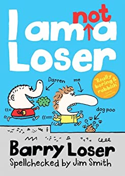 Barry Loser: I am Not a Loser: Tom Fletcher Book Club 2017 title by [Smith, Jim]