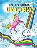 LIBRI PER BAMBINI 0 3 ANNI UNICORNO: UNICORNI: LIBRO DA COLORARE PER BAMBINI Il mio primo libro da colorare ANIMALI