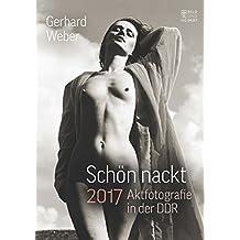 Schön nackt 2017: Aktfotografie in der DDR