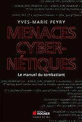 Menaces cybernétiques: Le manuel du combattant
