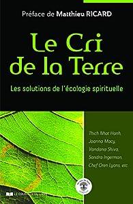Le cri de la terre : Les solutions de lécologie spirituelle par Vandana Shiva