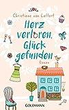 Herz verloren, Glück gefunden: Roman von Christiane von Laffert