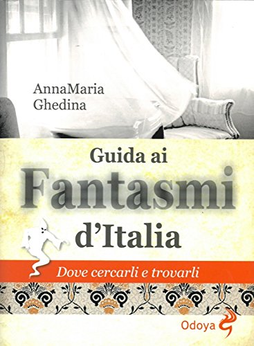 """Guida ai fantasm"""" d'Italia."""