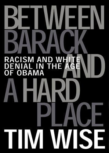Between Barack and a Hard Place: Racism and White Denial in the Age of Obama (City Lights Open Media) - Barack Obama Light