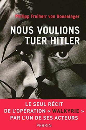 Nous voulions tuer Hitler par Philipp Freiherr von BOESELAGER