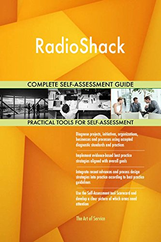 RadioShack All-Inclusive Self-Assessment - More than 670 Success Criteria, Instant Visual Insights, Comprehensive Spreadsheet Dashboard, Auto-Prioritized for Quick Results