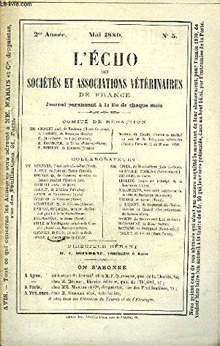 L'ECHO DES SOCIETES ET ASSOCIATIONS VETERINAIRES DE FRANCE Mai 1880 - Affaire de l'empirique Dubois - l'obligation de la déclaration des maladies contagieuses imposée aux empiriques et l'interdiction qui devrait leur être faite de soigner ces animaux...