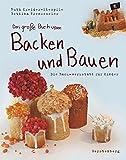 Das große Buch vom Backen & Bauen: Die Backwerkstatt für Kinder