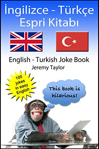 İngilizce - Türkçe Espri Kitabı: English Turkish Joke Book (Language Learning Joke Books) (English Edition)